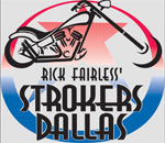 Rick Fairless' Strokers Dallas